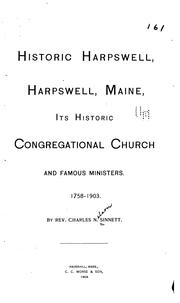 Cover of: Historic Harpswell, Harpswell, Maine, its historic Congregational church and famous ministers. 1758-1903 | Charles Nelson Sinnett