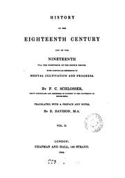 Cover of: History of eighteenth century and of the nineteenth till the overthrow of the French empire | Friedrich Christoph Schlosser