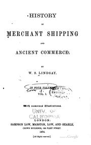 Cover of: History of merchant shipping and ancient commerce | William Schaw Lindsay