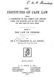 Cover of: The institutes of Cape law | A. F. S. Maasdorp