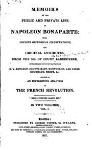 Cover of: Memoirs of the public and private life of Napoleon Bonaparte | La Bédoyère, [Charles Angélique François Huchet] comte de