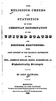 Cover of: The religious creeds and statistics of every Christian denomination in the United States and British provinces | John Hayward