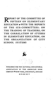 Cover of: Report of the Committee of fifteen on elementary education | National Education Association of the United States. Committee of Fifteen on Elementary Education.