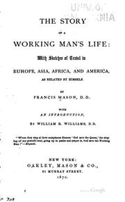 Cover of: The story of a working man's life | Francis Mason
