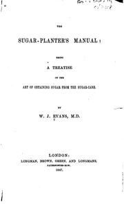 Cover of: The sugar-planter's manual | William Julian Evans