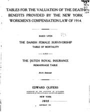 Cover of: Tables for the valuation of the death benefits provided by the New York workmen's compensation law of 1914 | Edward Olifiers