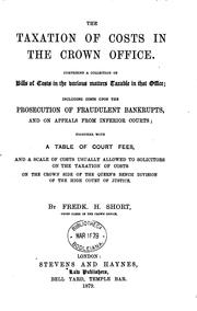Cover of: The taxation of costs in the Crown Office | Frederick Hugh Short