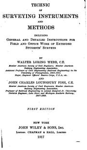 Cover of: Technic of surveying instruments and methods, including general and detailed instructions for field and office work of extended students' surveys | Walter Loring Webb
