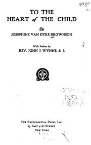 Cover of: To the heart of the child | Josephine Van Dyke Brownson