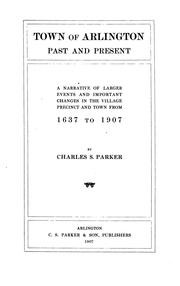 Cover of: Town of Arlington, past and present | Charles Symmes Parker