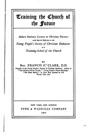Cover of: Training the church of the future | Francis Edward Clark