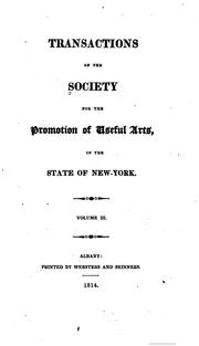 Cover of: Transactions of the Society for the promotion of useful arts, in the state of New York | Society for the promotion of useful arts, Albany, N.Y