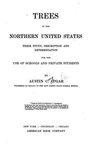 Cover of: Trees of northern United States: their study, description and determination, for the use of schools and private students | Austin Craig Apgar