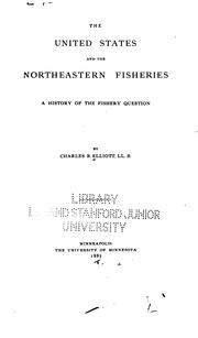Cover of: The United States and the northeastern fisheries | Charles Burke Elliott