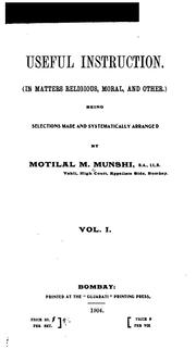 Cover of: Useful instruction (In matters religious, moral and other.) | Motilal M. Munshi