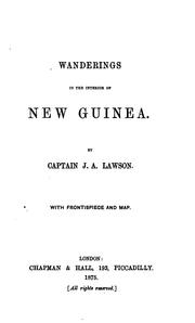 Cover of: Wanderings in the interior of New Guinea | John A. Lawson