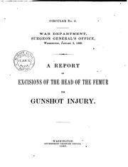 Cover of: A report on excissions of the head of the femur for gunshot injury | George Alexander Otis