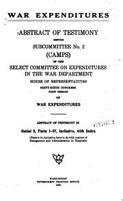 Cover of: War expenditures | United States. Congress. House. Select Committee on Expenditures in the War Department. Subcommittee No. 2 (Camps)