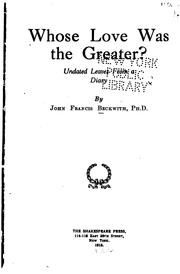 Cover of: Whose love was the greater? | John Francis Beckwith