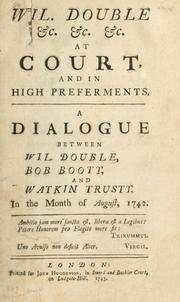 Cover of: Wil. Double &c. &c. &c. at court, and in higher preferments | Wil Double