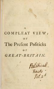 Cover of: A compleat view of the present politicks of Great-Britain | German nobleman.