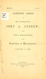 Cover of: Valedictory address of His Excellency John A. Andrew | Massachusetts. Governor, 1861-1866 (John A. Andrew)