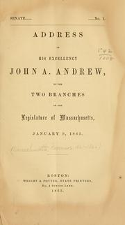 Cover of: Address of His Excellency John A. Andrew | Massachusetts. Governor, 1861-1866 (John A. Andrew)