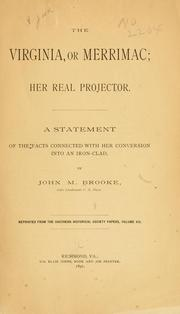 Cover of: The Virginia, or Merrimac; her real projector | John Mercer Brooke
