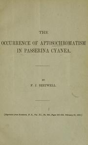 Cover of: The occurrence of aptosochromatism in Passerina cyanea | Francis J. Birtwell