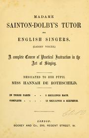 Cover of: Madame Sainton-Dolby's tutor for English singers (Ladies' voices) | Charlotte Helen Sainton-Dolby