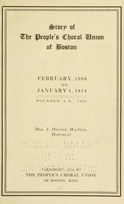 Cover of: Story of The People's Choral Union of Boston | MacGill, J. Dexter Mrs.