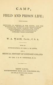 Cover of: Camp, field and prison life | W. A. Wash