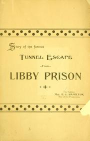 Cover of: Story of the famous tunnel escape from Libby prison | Andrew G Hamilton