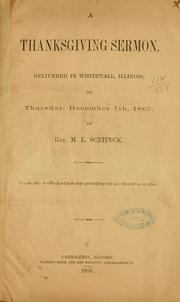 Cover of: A Thanksgiving sermon, delivered in Whitehall, Illinois, on Thursday, December 7th, 1865 | Martin L. Schenck