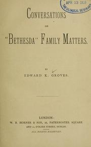Cover of: Conversations on Bethesda family matters | Edward K. Groves
