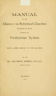 Cover of: Manual of the Alliance of the Reformed Churches throughout the World holding the Presbyterian System | Alliance of the Reformed Churches Throughout the World Holding the Presbyterian System.