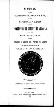 Cover of: Manual of the constitution, by-laws, etc. of the Metropolitan Society for the Prevention of the Cruelty to Animals | Metropolitan Society for the Prevention of Cruelty to Animals (Ottawa, Ont.).