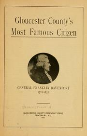 Cover of: Gloucester County's most famous citizen, General Franklin Davenport, 1755-1832 | Frank H. 1873- Stewart