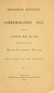 Cover of: Memorial services of commemoration day, held in Canton, May 30, 1877 | Grand Army of the Republic. Dept. of Massachusetts. Revere post, no. 94.
