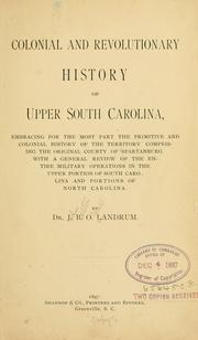 Cover of: Colonial and revolutionary history of upper South Carolina | John Belton O'Neall Landrum