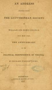Cover of: An address delivered before the Licivyronean society of William and Mary college, 15th May, 1847 | Richard Ivanhoe Cocke