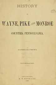 Cover of: History of Wayne, Pike and Monroe counties, Pennsylvania | Alfred Mathews