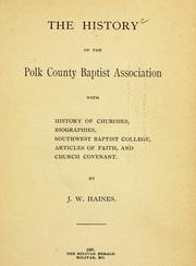 Cover of: The history of the Polk County Baptist Assciation | J. W. Haines