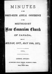 Cover of: Minutes of the forty-sixth annual conference of the Methodist New Connection Church of Canada | Methodist New Connection Church of Canada. Conference (46th 1874 Milton, Ont.).