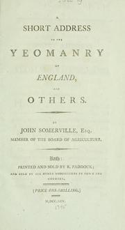 Cover of: A short address to the yeomanry of England, and others | Somerville, John Southey Somerville Baron