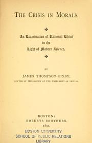 Cover of: The crisis in morals | James Thompson Bixby