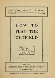 Cover of: How to play the outfield | Jesse F. Matteson