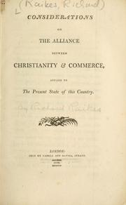 Cover of: Considerations on the alliance between Christianity & commerce : applied to the present state of this country by Richard Raikes