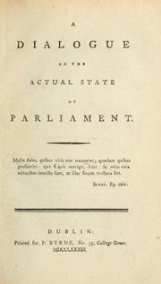 Cover of: A dialogue on the actual state of Parliament | Powis.