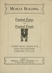 Cover of: Muscle building: practical points for practical people | Luther Halsey Gulick